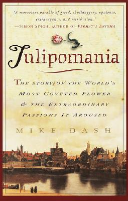 Tulipomania By Dash, Mike