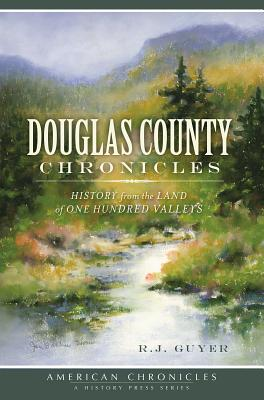 Douglas County Chronicles By Guyer, R. J./ Chappell, Gardner (FRW)